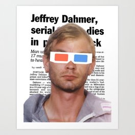 Dahmer w/ 3D Glasses. Art Print
