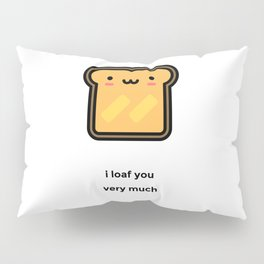 JUST A PUNNY BREAD JOKE! Pillow Sham