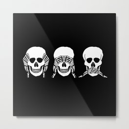 Three wise skulls, see, hear, speak no evil Metal Print
