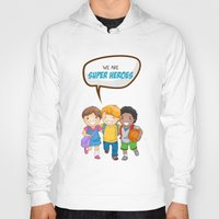 super heroes Hoodies featuring We are Super Heroes by youngmindz