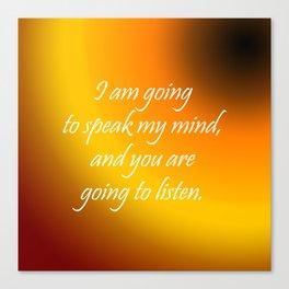 Speak My Mind Canvas Print