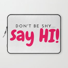 Don't be shy... Laptop Sleeve