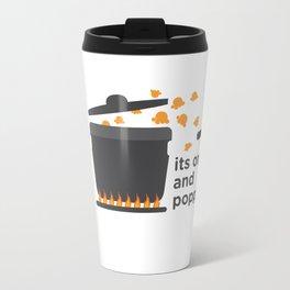 its on and poppin' Travel Mug