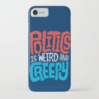 politics iPhone & iPod Cases featuring Politics is Weird and Creepy by Chris Piascik