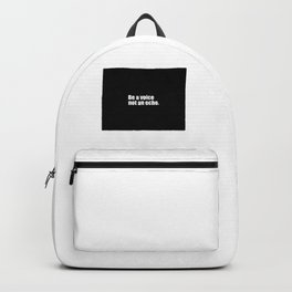 be a voice not an echo quote Backpack