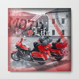 Moto is life Metal Print
