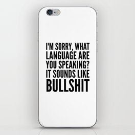 I'm Sorry, What Language Are You Speaking? It Sounds Like Bullshit iPhone Skin