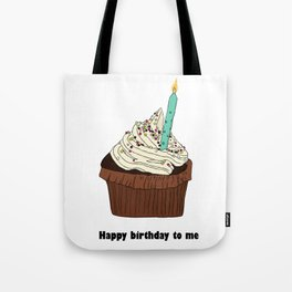 Happy birthday to me Tote Bag