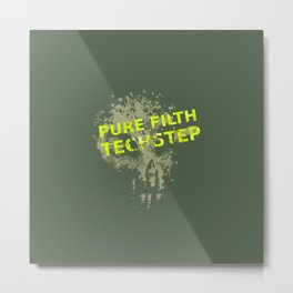Pure Filth Techstep Metal Print