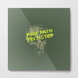 Pure Filth Techstep Metal Print