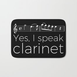 Yes, I speak clarinet Bath Mat