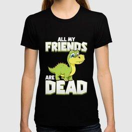 All My Friends Are Dead Dinosaur Pun Extinction T-shirt