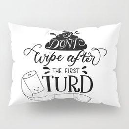 The first turd Pillow Sham