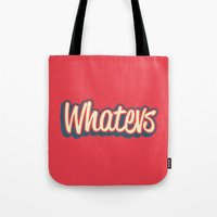 whatever Tote Bags featuring Whatever. by Word Quirk