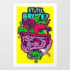 Et Tu, Brute? Art Print