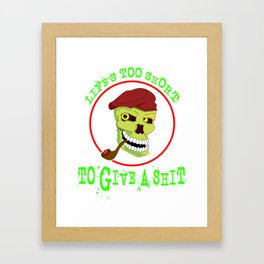"""Tired of shits? Grab this awesome tee with text """"Lifes To Short To Give A Shit"""" Framed Art Print"""