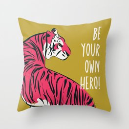 Be your own hero, pink tiger Throw Pillow