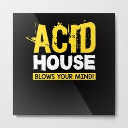 Acid House Blows Your Mind Metal Print