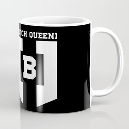 B -Butch Queen Coffee Mug