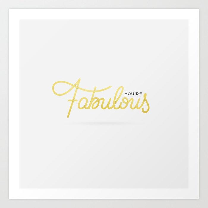 You're Fabulous (White Edition) Art Print
