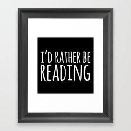 I'd Rather Be Reading - Inverted Framed Art Print