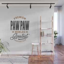 Gift for PawPaw Wall Mural