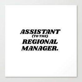 assistant to the regional manager Canvas Print