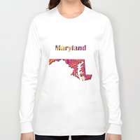 maryland Long Sleeve T-shirts featuring Maryland Map by Roger Wedegis