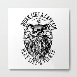 Work Like A Pirate Metal Print