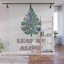 Leaf Me Alone Wall Mural