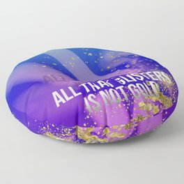 All that glisters is not gold seen in a Electronic world Floor Pillow