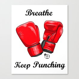 Breath and Keep Punching Canvas Print