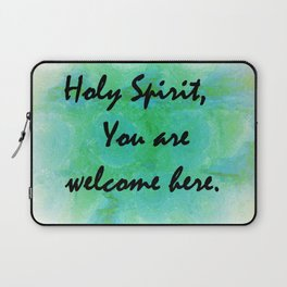 Holy Spirit You Are Welcome Here Laptop Sleeve