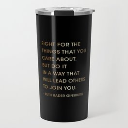 Lawyer Gift, Fight for the things, Ruth Bader Ginsburg Quote  Travel Mug