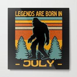 Legends Are Born In July Bigfoot Metal Print