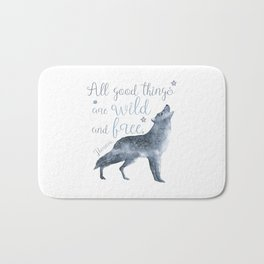 All good things are wild and free Bath Mat