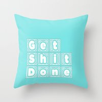 get shit done Throw Pillows featuring Get Shit Done. (Blue) by Liesl Marelli