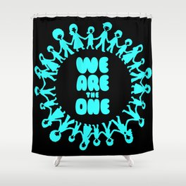 WE ARE THE ONE Shower Curtain