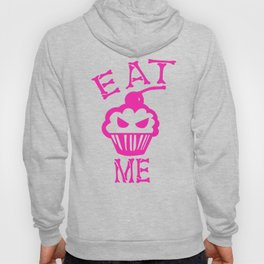 Eat Me (Magenta Version) Hoody
