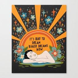 Dreaming bigger dreams Canvas Print