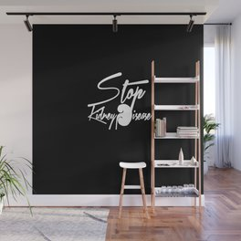 Stop Kidney Disease - WhiteText / Black Background Wall Mural