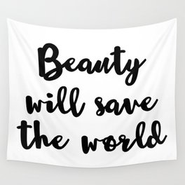 Beauty Will Save The World Wall Tapestry