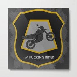 'm Fucking Biker Metal Print