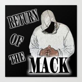 RETURN OF THE MACK  Canvas Print