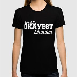 Okayest Librarian Fancy  Tshirt Design T-shirt