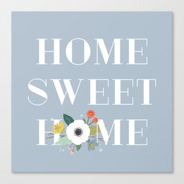 Floral Home Sweet Home - Dusty Blue Canvas Print