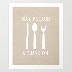 Say Please & Thank You Art Print