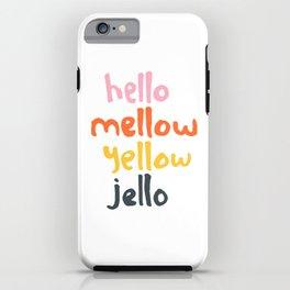 Hello Mellow Yellow Jello iPhone Case