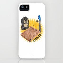 Execute! iPhone Case