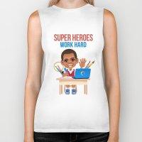 super heroes Biker Tanks featuring Super Heroes Work Hard by youngmindz